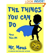 THE THINGS YOU CAN DO: A Children's Story About Confidence in Dr. Seuss Style Rhyme (Meus Tales #4)