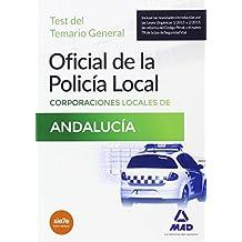 Oficial de la Policía Local de Andalucía. Test del Temario General