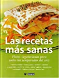 Las Recetas Mas Sanas (the Healthiest Recipes. Vegetarian Dishes for Every Season): Platos Vegetarianos Para Todas Las Temporadas del Ano. by Anna Llopis (2003-09-30)