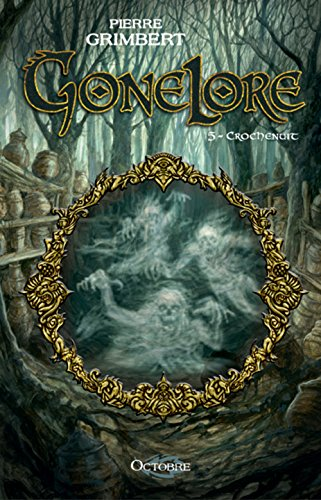 Gonelore, Tome 5 : Crochenuit