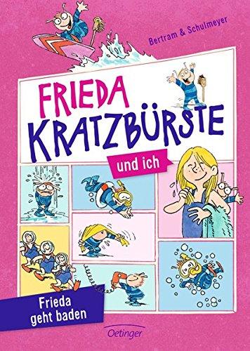 Frieda Kratzbürste und ich - Frieda geht baden  Bd. 2