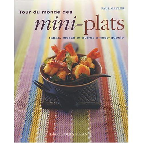 Tour du monde des mini-plats : Tapas, mezzé et autres amuse-gueule