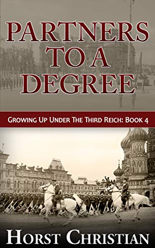 Partners To A Degree: Growing Up Under the Third Reich: Book 4 (English Edition)