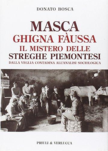 masca-ghigna-faussa-il-mistero-delle-streghe-piemontesi-dalla-veglia-contadina-allanalisi-sociologic