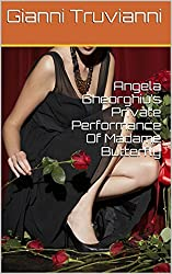 Angela Gheorghiu's Private Performance Of Madame Butterfly (Angela Gheorghiu's Lover Book 1) (English Edition)