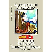 Aprender turco - Edición bilingüe (Turco - Español) El cuento de Cleopatra
