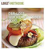 Der LOGI-Wochenkalender 2017: 54 inspirierende und köstlich LOGI-Rezepte auf wunderschönen Sammelkarten -