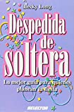 Despedida de soltera / Bridal shower: La mejor guia para quienes planean la fiesta / The best guide for those who planning the party