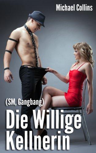 Die Willige Kellnerin (SM, Gangbang)