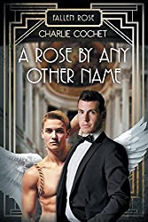 A Rose by Any Other Name by Charlie Cochet (2014-09-12)