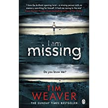 I Am Missing: He's lost his memory. He's linked to murder. Find out why in this UNPUTDOWNABLE THRILLER (David Raker Missing Persons Book 8)