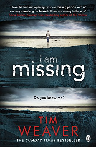 I Am Missing: David Raker Missing Persons #8 by [Weaver, Tim]