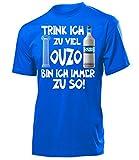 love-all-my-shirts Trink Ich Zu Viel Ouzo Bin Ich Immer Zu so! 4924 Herren T-Shirt (H-B) Gr. S