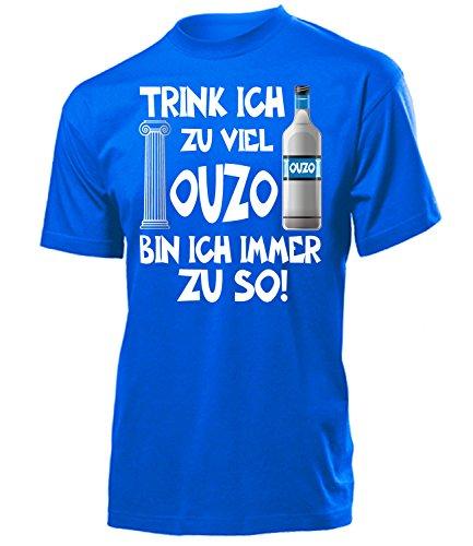 Trink ich zu viel Ouzo Bin ich Immer zu so 4924 Saufen Party Bier Herren Männer Fun Shirt Aufdruck Lustig Spruch Tshirt Geburtstag Geschenk Blau M