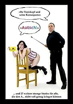 Autsch!: Ihr Trotzkopf und seine Konsequenz von [DREA]