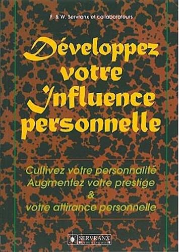Développez votre influence personnelle par Félix Servranx