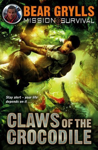 Claws of the Crocodile (Mission Survival) by Grylls, Bear (2014) Paperback