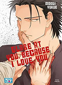 Glare At You, Because I Love You ! Edition simple Tome 1