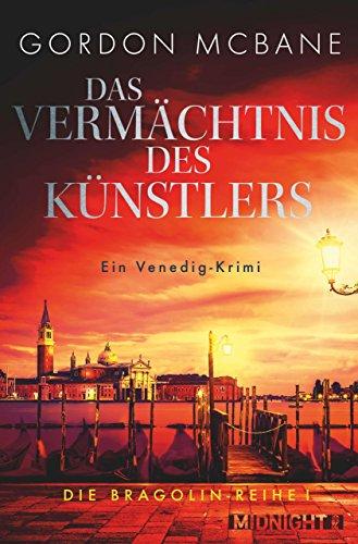 Das Vermächtnis des Künstlers: Ein Venedig-Krimi (Die Bragolin-Reihe 1)
