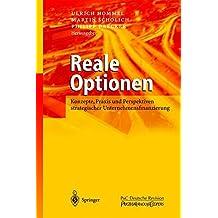 Reale Optionen: Konzepte, Praxis und Perspektiven strategischer Unternehmensfinanzierung