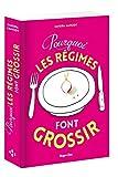 Telecharger Livres Pourquoi les regimes font grossir (PDF,EPUB,MOBI) gratuits en Francaise