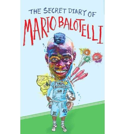 [(The Secret Diary of Mario Balotelli)] [ By (author) Bruno Vincent ] [September, 2012]