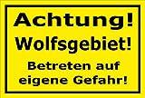 Schild - Achtung - Wolfs-gebiet - Betreten auf eigene Gefahr - 30x20cm mit Bohrlöchern | stabile 3mm starke PVC Hartschaumplatte – S00359-098-C +++ in 20 Varianten erhältlich