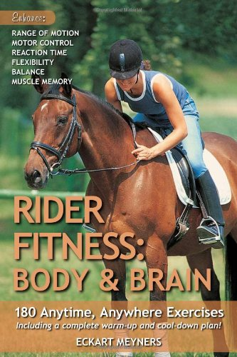 Rider Fitness: Body and Brain: 180 Anytime, Anywhere Exercises to Enhance Range of Motion, Motor Control, Reaction Time, Flexibility, Balance and Muscle Memory -