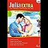 Julia Extra Band 0331: Happy End auf Korfu / Immer nur du! / Heiße Küsse zum Dessert / Meine widerspenstige Prinzessin /