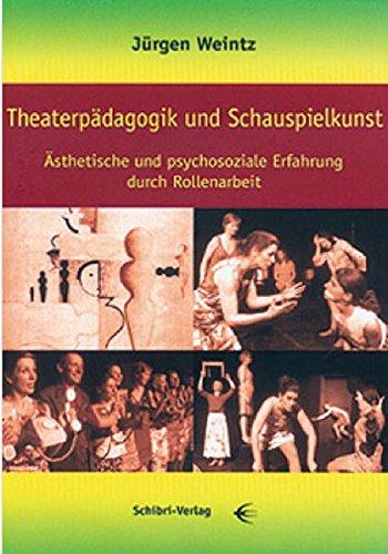Theaterpädagogik und Schauspielkunst: Ästhetische und psychosoziale Erfahrung durch Rollenarbeit