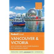 Fodor's Vancouver & Victoria: with Whistler, Vancouver Island & the Okanagan Valley (Full-color Travel Guide, Band 4)