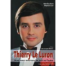 Thierry le Luron : Nous nous reverrons un jour ou l'autre