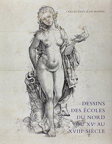 Dessins des écoles du Nord du XVe au XVIIIe siècle : Collection Jean Bonna