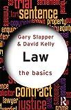 Law: The Basics by Slapper, Gary, Kelly, David (2011) Paperback