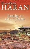Jenseits der südlichen Sterne: Roman - Elizabeth Haran