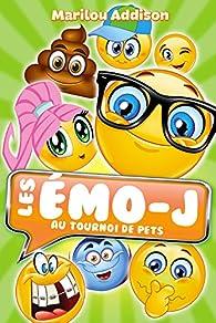 Les Emo-J au tournoi de pets par Marilou Addison