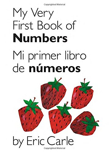 My Very First Book of Numbers/Mi Primer Libro de Números: Bilingual Edition (World of Eric Carle (Philomel Books))