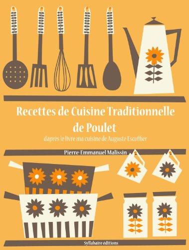 Recettes de Cuisine Traditionnelle de Poulet (La cuisine d'Auguste Escoffier t. 16) par Auguste Escoffier