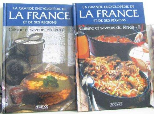 Cuisine et saveurs du terroir I et II-la grande encyclopédie de la france et de ses religions 7 et 8 par Collectif