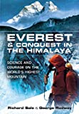 Everest and Conquest in the Himalaya: Science and Courage on the World's Highest Mountain
