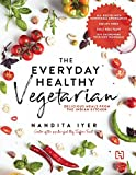 #2: The Everyday Healthy Vegetarian: Delicious Meals from the Indian Kitchen