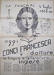 Idea Regalo - Ca' Foscari: 4 luglio 1939 - XVII: oggi Conci Francesca è dottore in lingua e letteratura inglese.