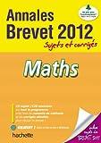Objectif Brevet 2012 Annales sujets et corrigés - Mathématiques