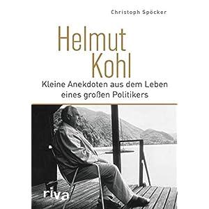 51fsM78pHtL. SS300  - Helmut Kohl: Kleine Anekdoten aus dem Leben eines großen Politikers