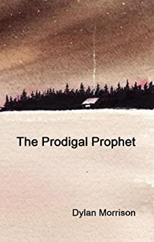 The Prodigal Prophet by [Morrison, Dylan]