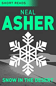 Snow in the Desert (Short Reads) by [Asher, Neal]