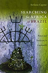 Searching for Africa in Brazil: Power and Tradition in Candomble
