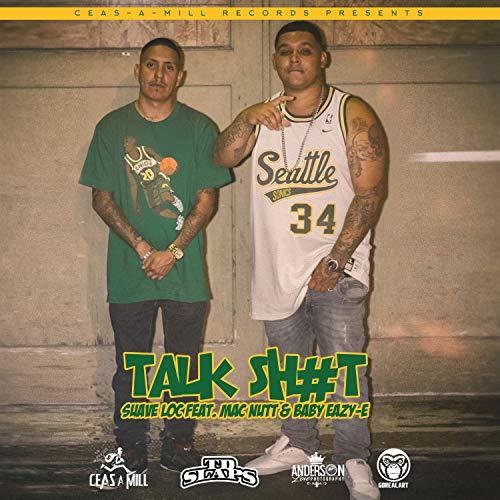 Talk Sh#t (feat. Mac Nutt & Baby Eazy-E) [Explicit] (Eazy Locs E)