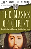 The Masks of Christ: Behind the Lies and Cover-ups About the Life of Jesus (Touchstone Books (Paperback)) by Lynn Picknett (2008-11-11)