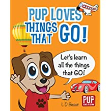 PUP LOVES THINGS THAT GO - Educational Picture Book for Toddlers and Preschool Kids (Pup Loves to Learn) (English Edition)